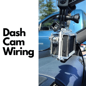 Read more about the article Dash Cam Wiring