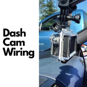 Dash Cam Wiring