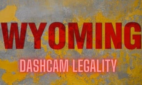 Are dash cams legal in Wyoming?