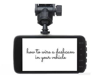 How to wire a dash cam