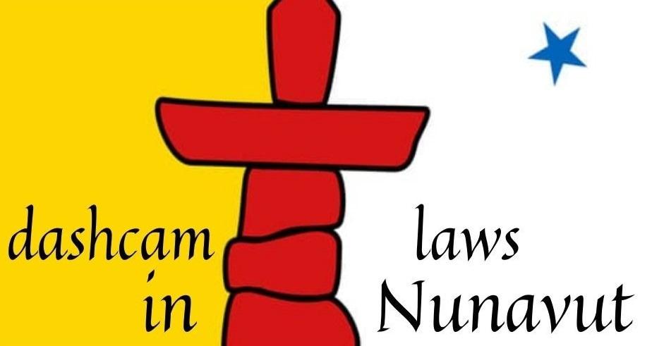 Dash Cam laws in Nunavut