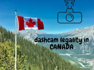 Dash Cam Canada Legal